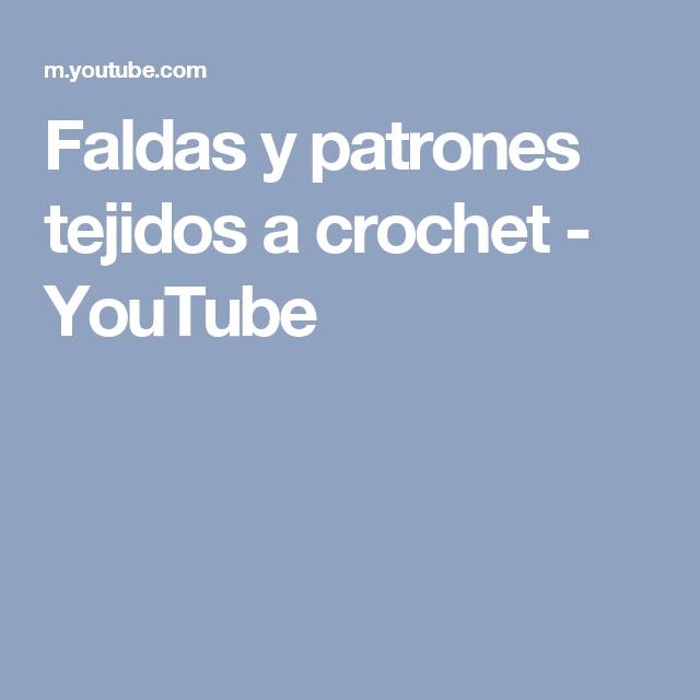 Faldas y patrones tejidos a crochet - YouTube | bordado | Pinterest ...