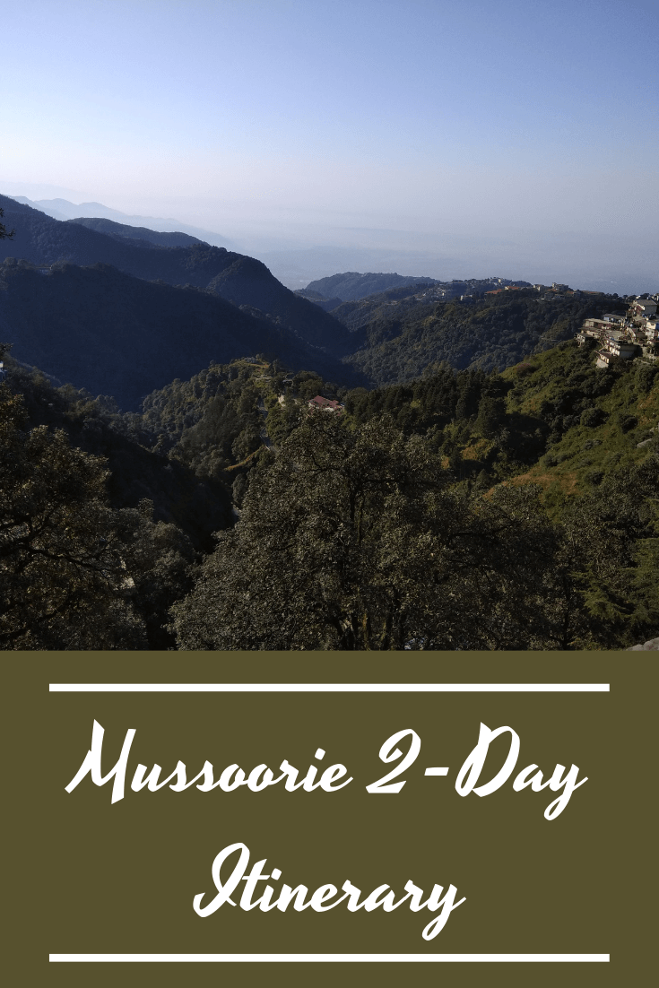 2 Day Mussoorie Trip Detailed Itinerary Dreams Taking Wings Travel Inspiration Destinations Asia Travel Mussoorie