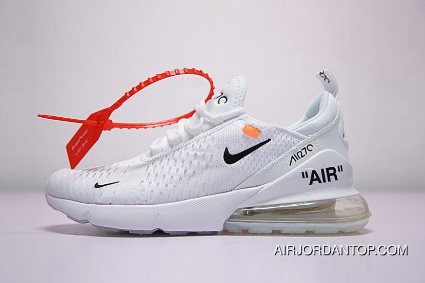 Off White X Nike Air Max 270 White 2018 New Release Price 92 84 Air Jordan Shoes New Arrivals 2018 Nike Air Max Nike Air Black Running Shoes