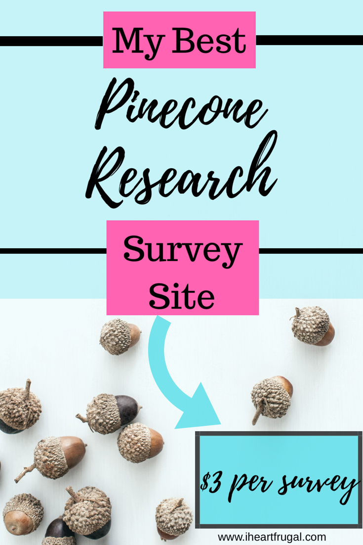 Looking for survey sites that pay? Pinecone research is a trusted survey company that pays $3 per survey. Read my survey review and find out why I love them! #money #sidehustle
