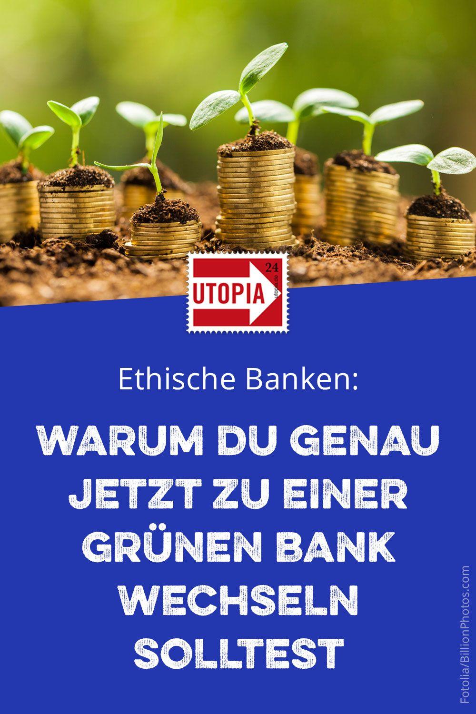 Warum Du Genau Jetzt Zu Einer Grunen Bank Wechseln Solltest In 2020 Nachhaltig Leben Nachhaltigkeit Baufinanzierung