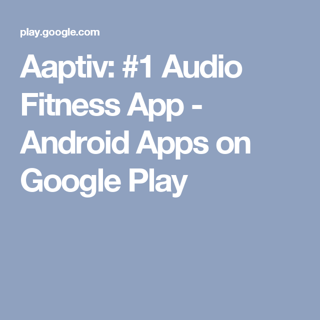 Aaptiv 1 Audio Fitness App Android Apps on Google Play
