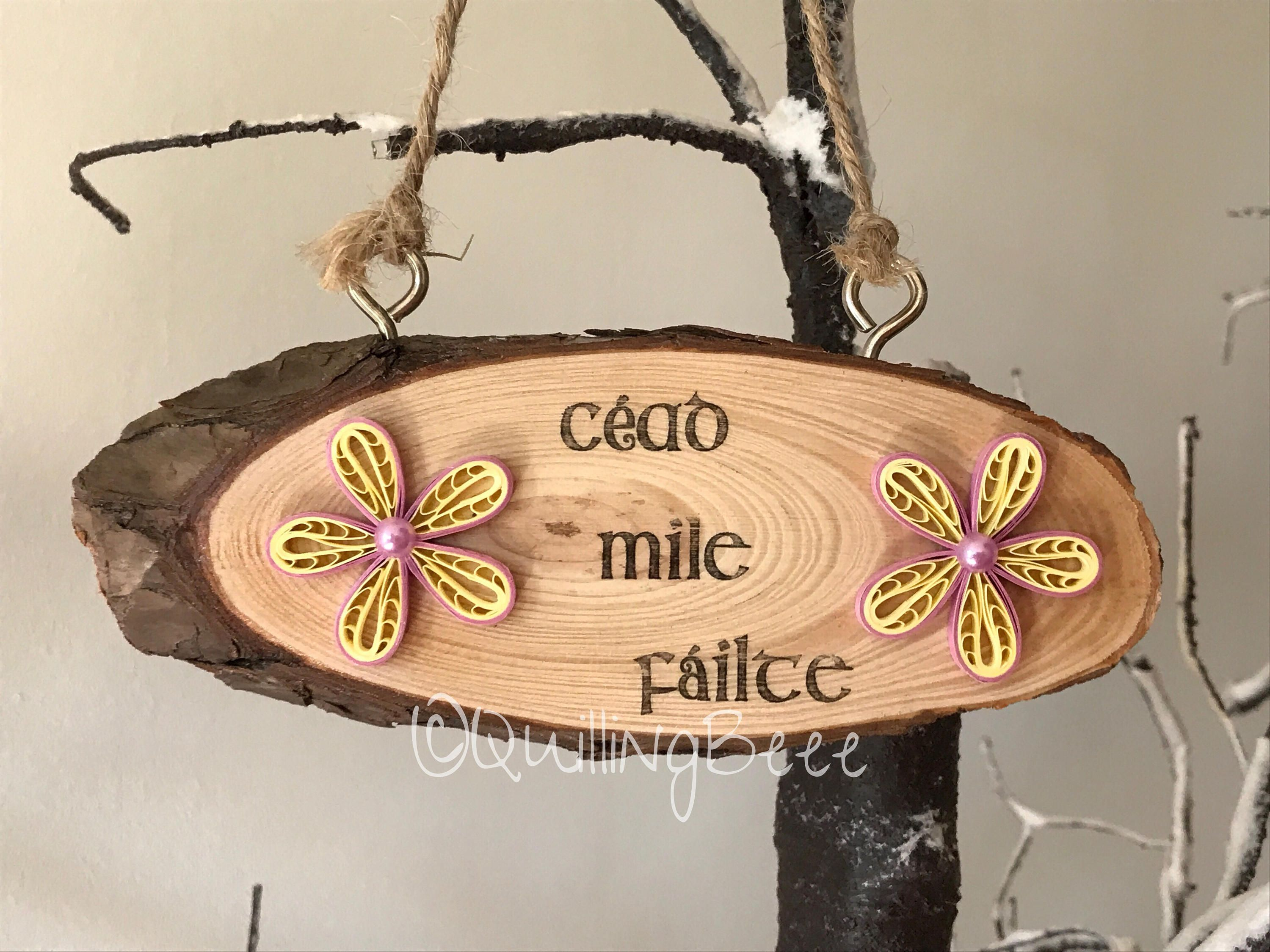 Quilled Wooden Cead Mile Failte/A Hundred Thousand Welcomes, Quilled ...
