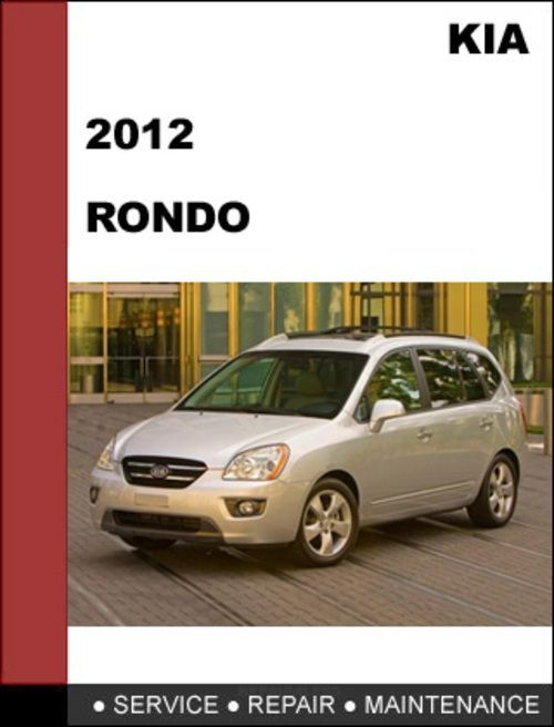 maintenance kia rondo 2012 workshop service repair manual rh pinterest com kia workshop repair manual kia pregio workshop manual download free
