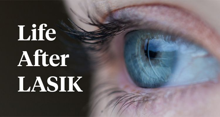 Life After Lasik What Can I Expect Post Surgery Readers Com Lasik Eye Surgery Lasik Eye Surgery