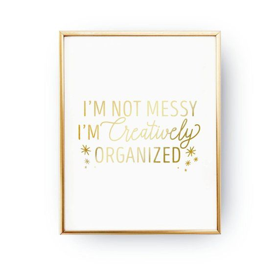 I'm Not Messy Print, Dorm Poster, Teen Girl Room Decor, Teen Quote, Real Gold Foil Print, Teen Print images