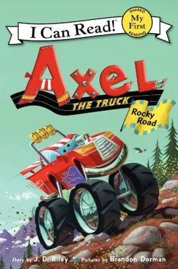 Axel the Truck: Rocky Road  My First Reader