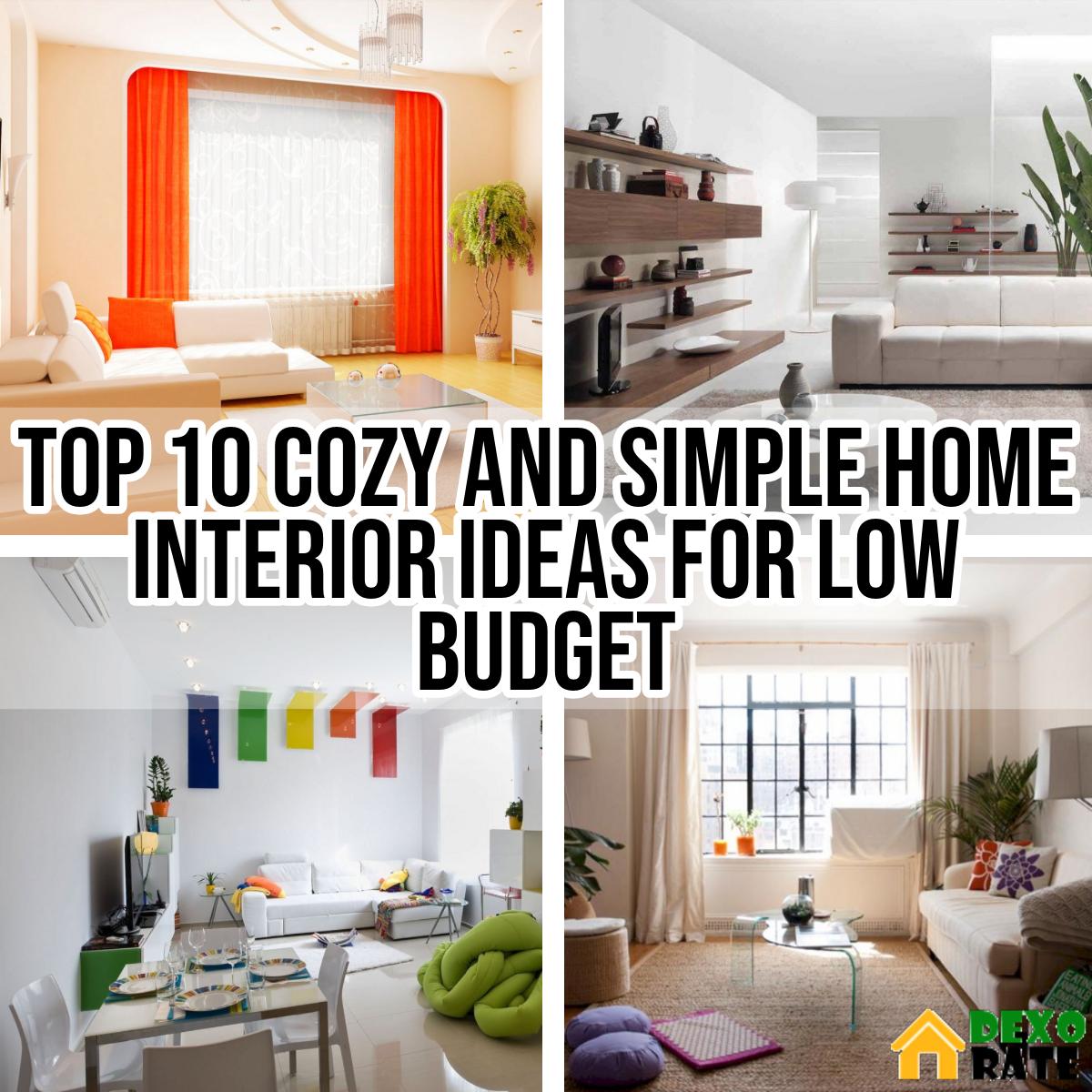 Home Design Ideas Budget: Top 10 Cozy And Simple Home Interior Ideas For Low Budget