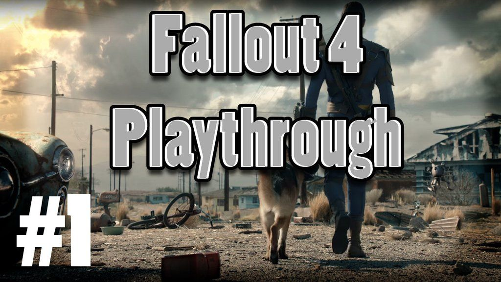 "Fallout 4 Playthrough: Episode #1 ""Everyone Be Dead"" #fallout4 #xboxone #gaming"