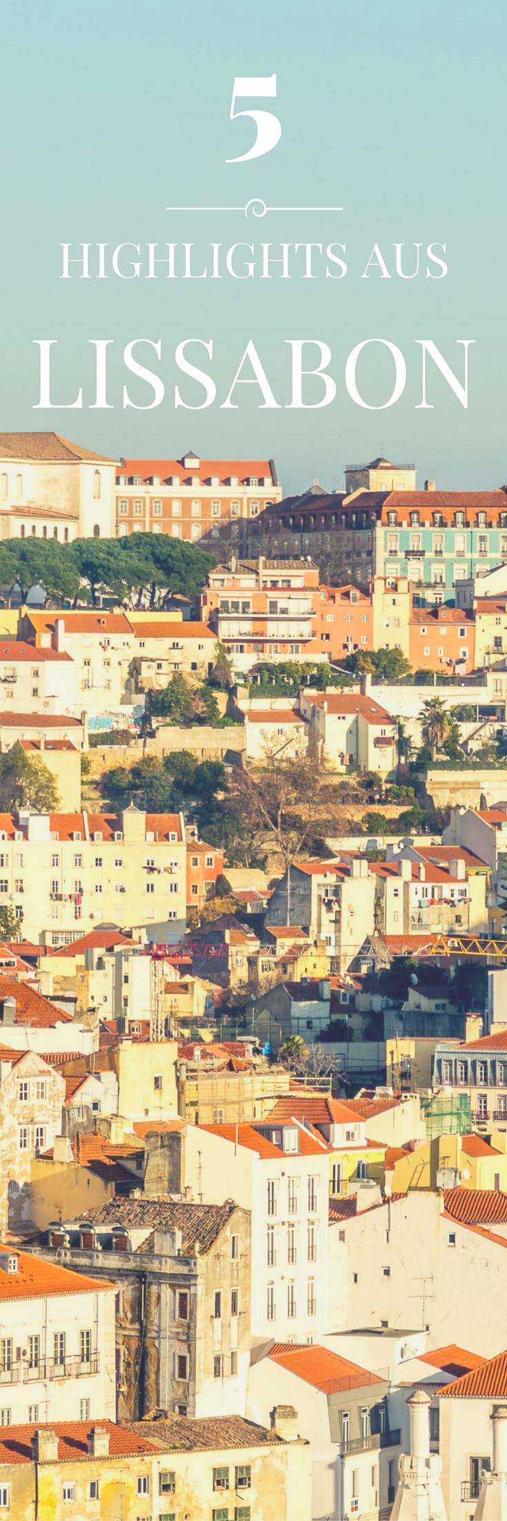 Lissabon Ist Meine Stadt 5 Highlights Aus Einer Woche Unter Alfacinhas  MovinnGroovin
