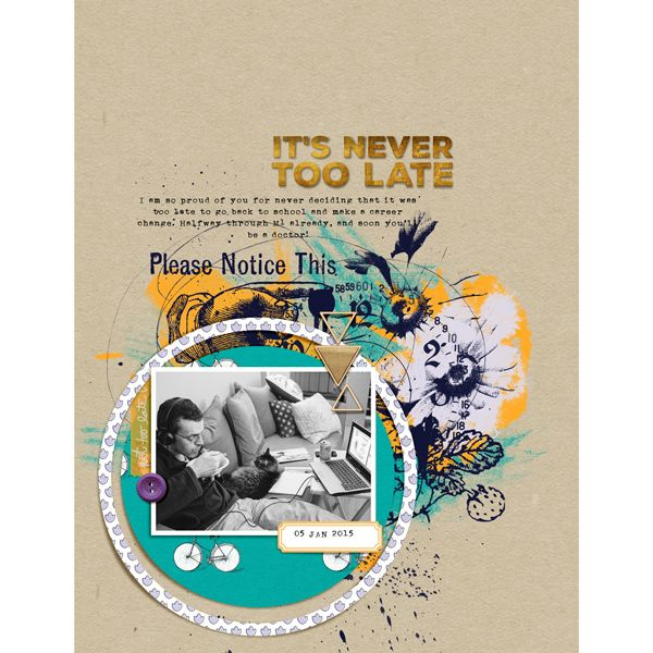 It's Never Too Late - Digital Scrapbook Page by scrappyJedi @thelilypadscrap
