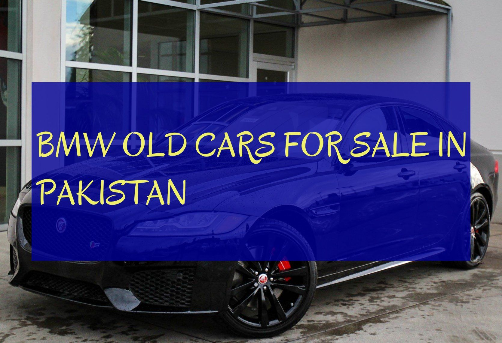 bmw old cars for sale in pakistan , cars sale pakistan