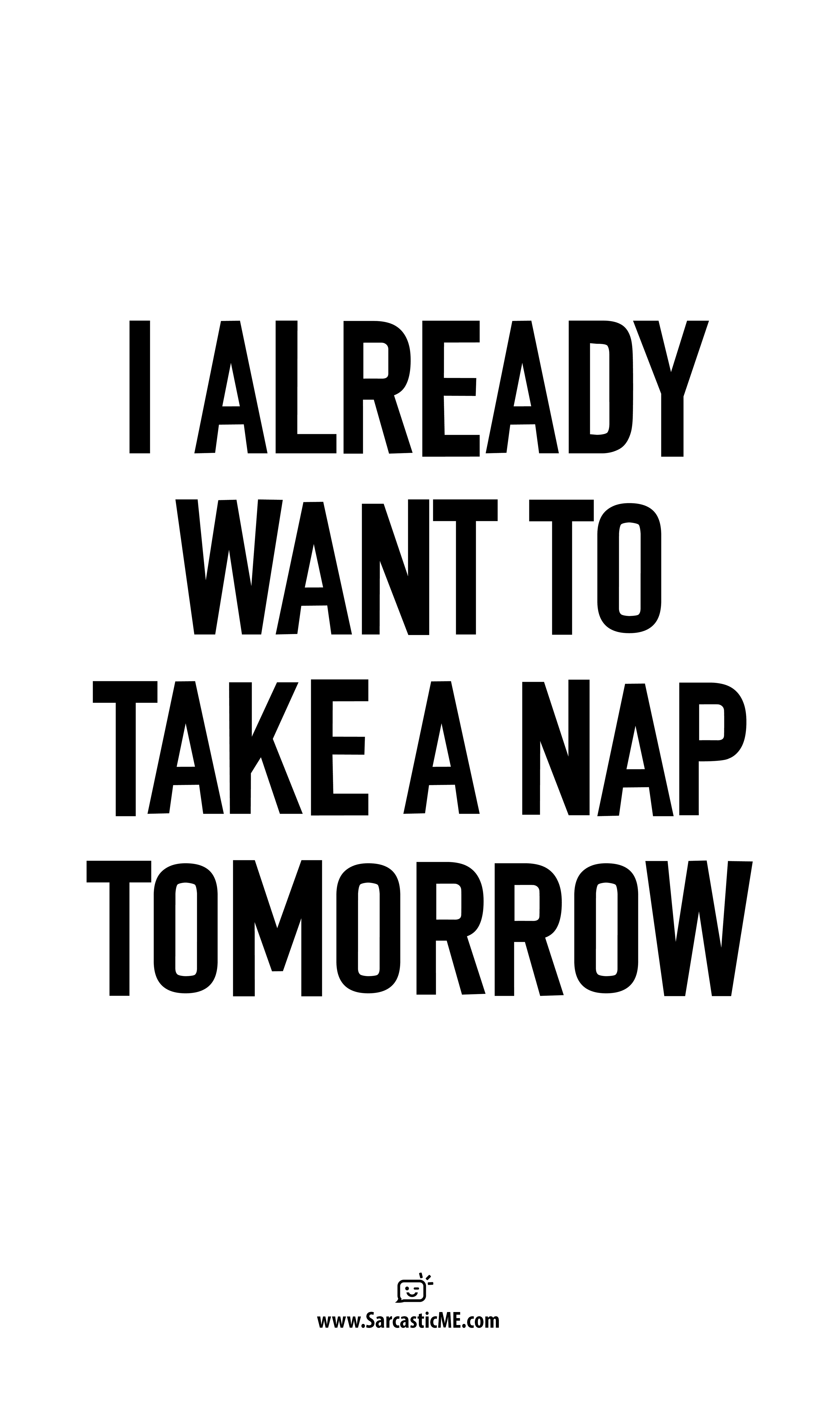 I Already Want To Take A Nap Tomorrow Unisex T Shirt Adulting Quotes Fatigue Quotes Funny Quotes