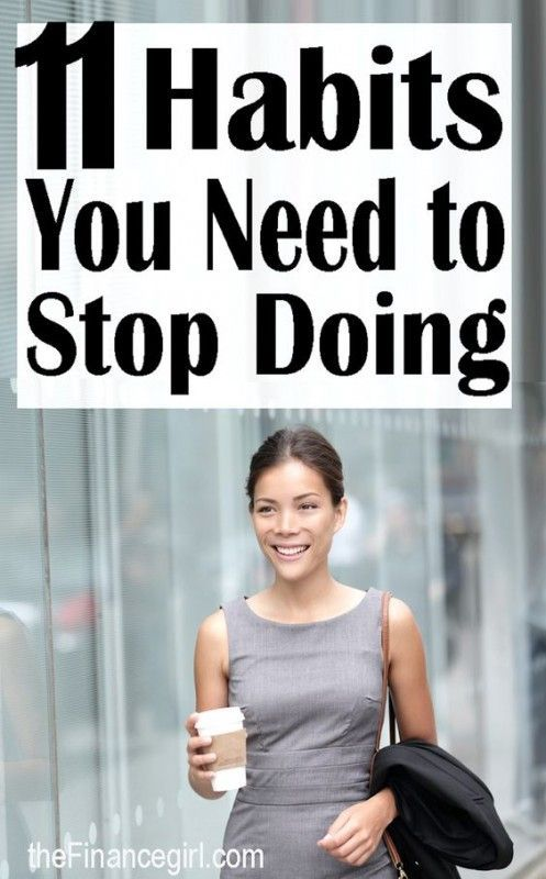11 Habits You Need to Stop