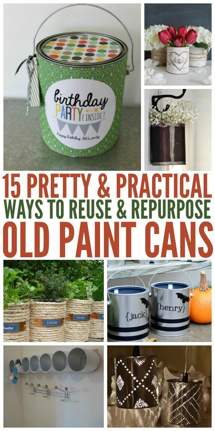 15 Pretty And Practical Ways To Reuse Paint Cans Paint Cans Canning Recycled Crafts