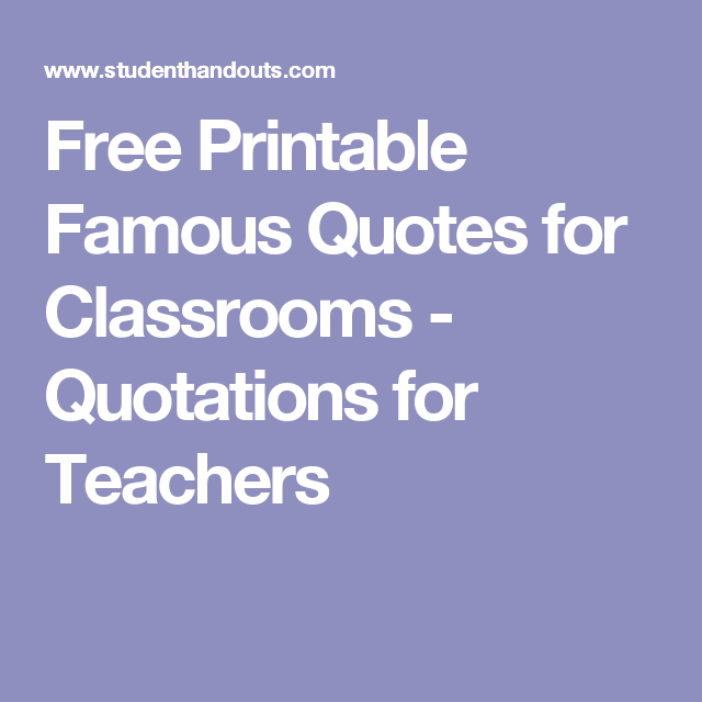 Free Printable Famous Quotes for Classrooms - Quotations for Teachers