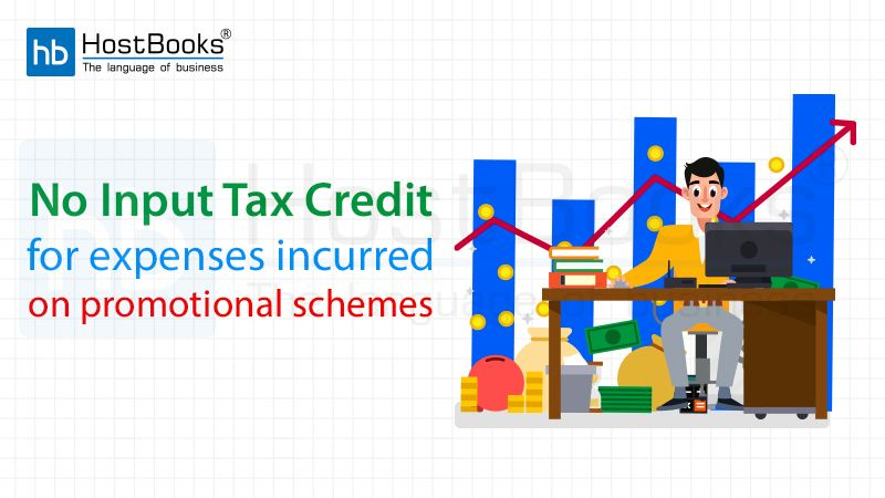 No Input Tax Credit For Expenses Incurred On Promotional Schemes Tax Credits Schemes Promotion