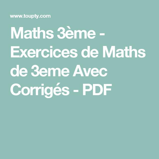 Maths 3eme Exercices De Maths De 3eme Avec Corriges Pdf Exercice Math 3eme Maths 3eme Exercice