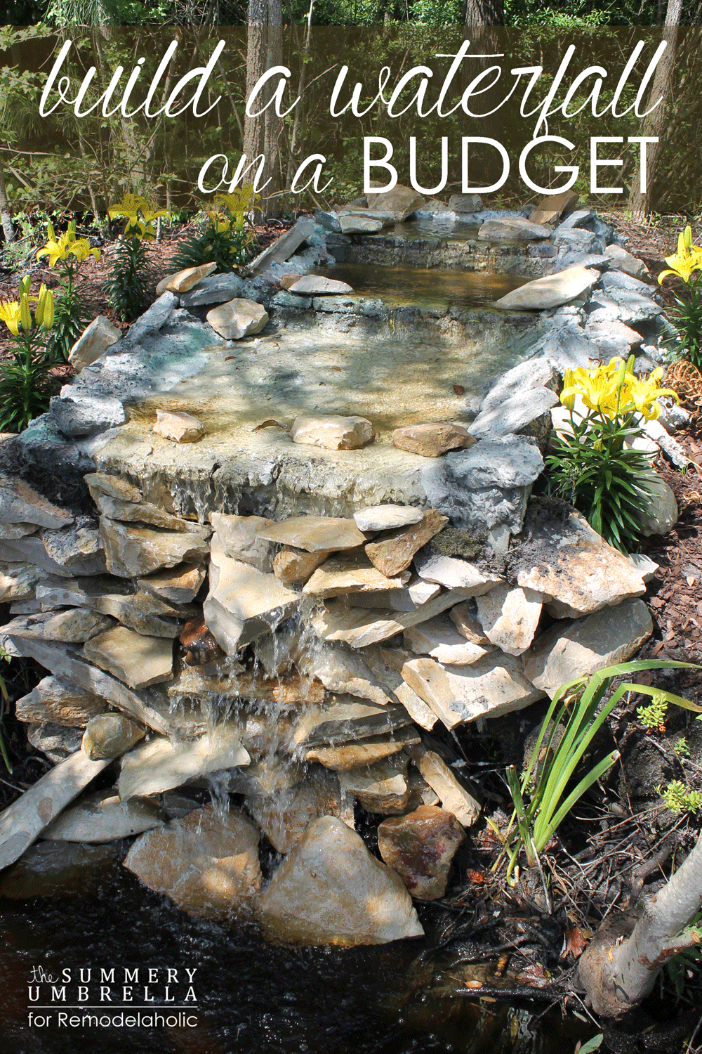 How to build a waterfall on a budget that you will love for Build a simple backyard waterfall