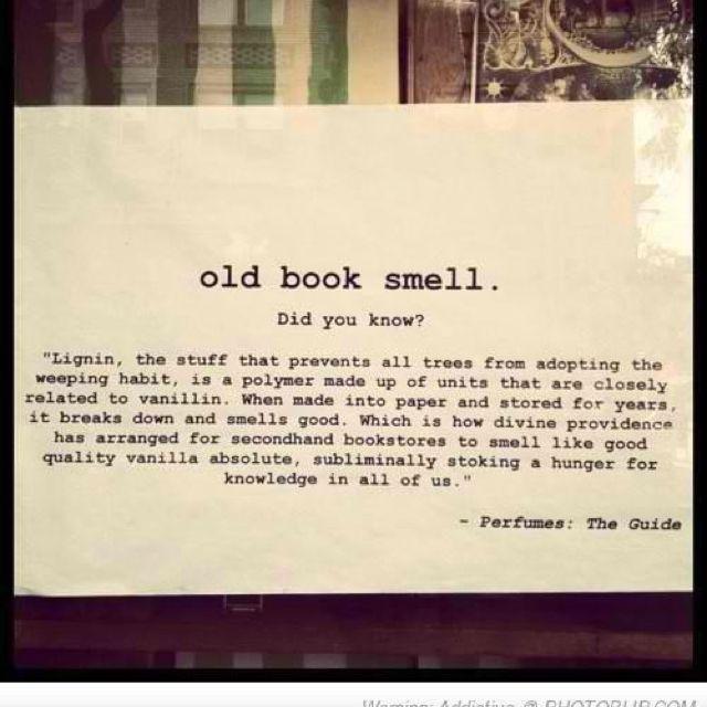 O_O Finally, an explanation for my book smelling weirdness.