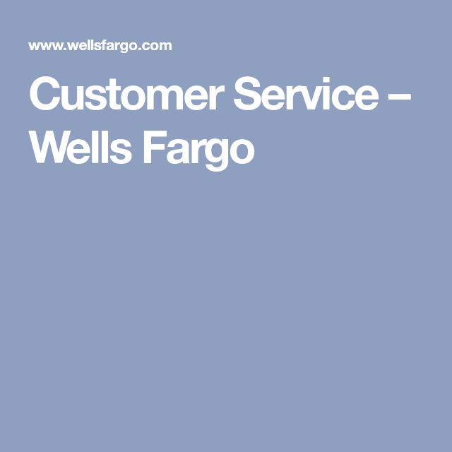 Customer Service Wells Fargo Customer service, Wellness