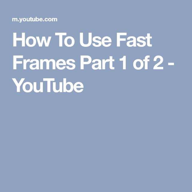 How To Use Fast Frames Part 1 of 2 - YouTube | Brother PR655 ...
