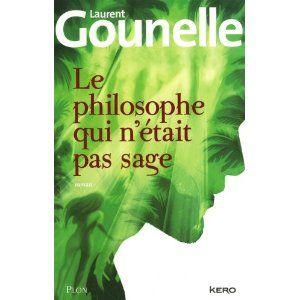 Le Philosophe Qui N Etait Pas Sage Amazon Fr Laurent