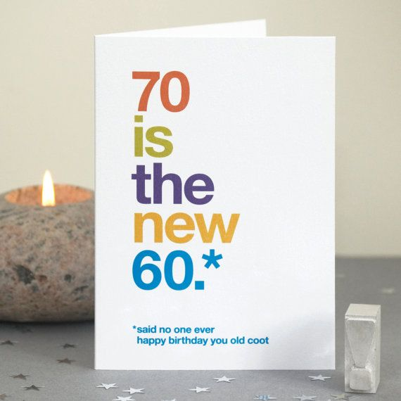 70th Birthday Card Humorous Sarcastic 70 Is The New 60 Funny Greetings Free UK Delivery