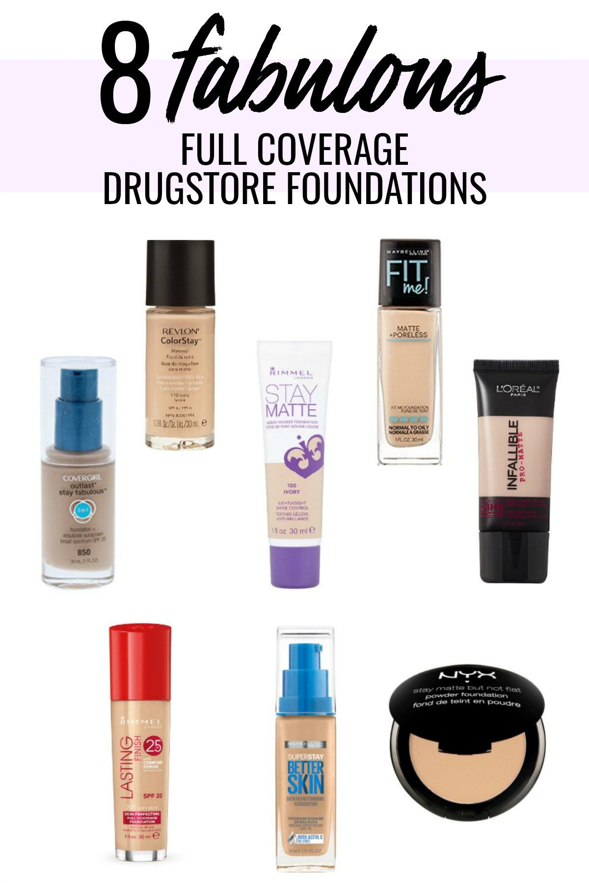 8 Fabulous Full Coverage Drugstore Foundations Best