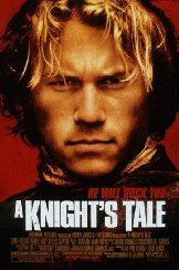 A Knight's Tale | 2001 I love this movie