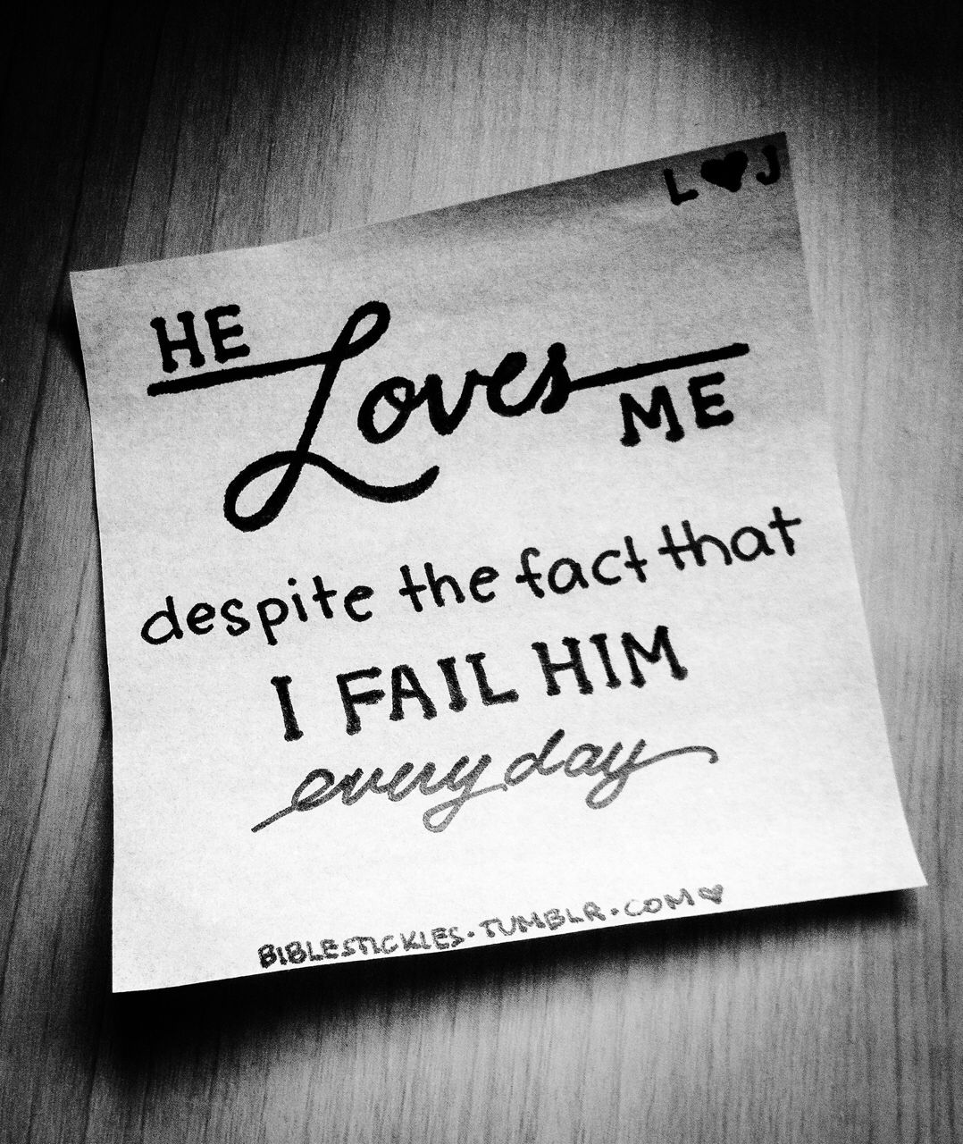 He Loves Me Despite The Fact That I Fail Him Everyday