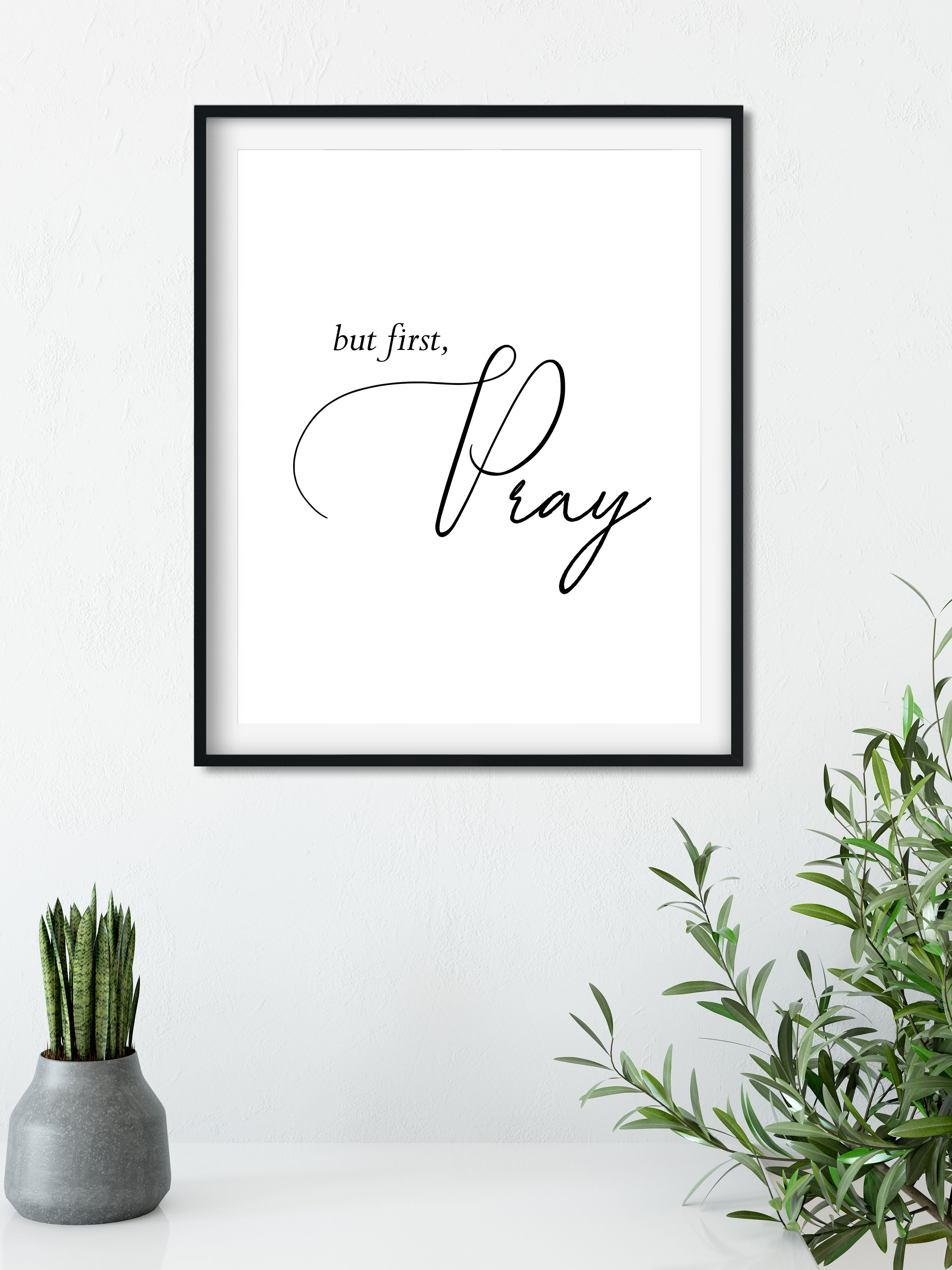 But First Pray, Wall Art, Living Room Decoration, Prayer Quote
