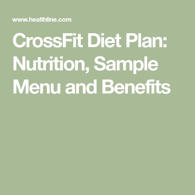 Crossfit Diet Plan Nutrition Sample Menu And Benefits Crossfit Diet Crossfit Diet Plan Crossfit Meal Plan