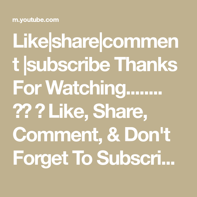 Like Share Comment Subscribe Thanks For Watching Like Share Comment Don T Forget To Subscribe Channel Love Status Don T Forget Thankful