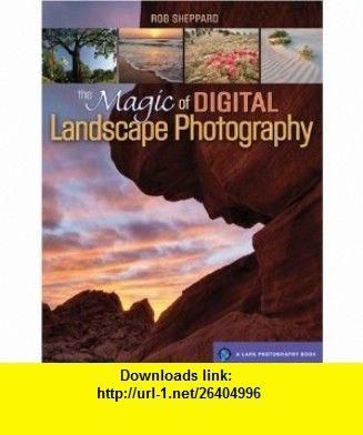 The Magic of Digital Landscape Photography (Lark Photography