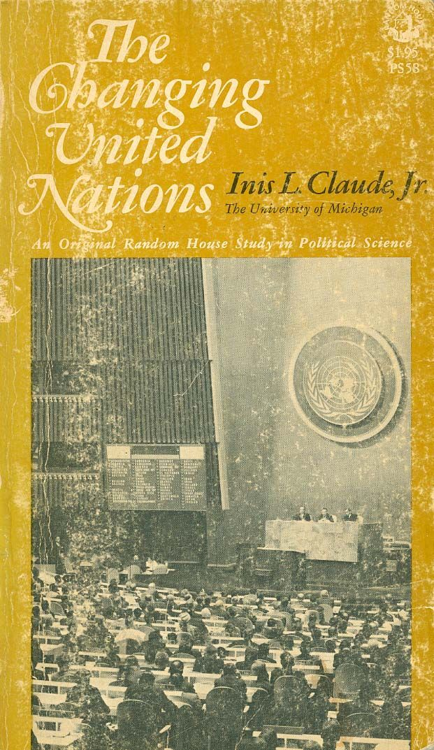 The changing United Nations : options for the United States / edited by David A. Kay; published in cooperation with the Academy of Political Science. -  New York [etc.] : Praeger, 1977