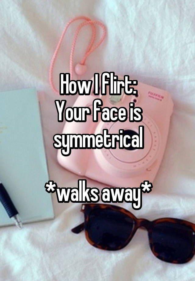 24 Uniquely Awkward Ways People Choose To Flirt Flirting Funny Quotes Flirting Humor
