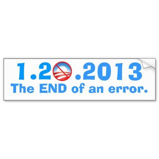 Anti obama last day the end of an error bumper sticker
