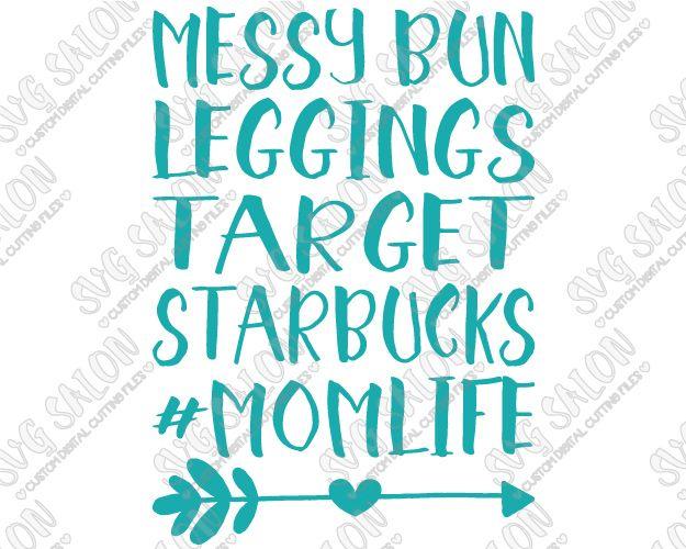 Messy Bun Leggings Target Starbucks MOMLIFE Custom DIY Iron On - Custom vinyl decals machine for shirts