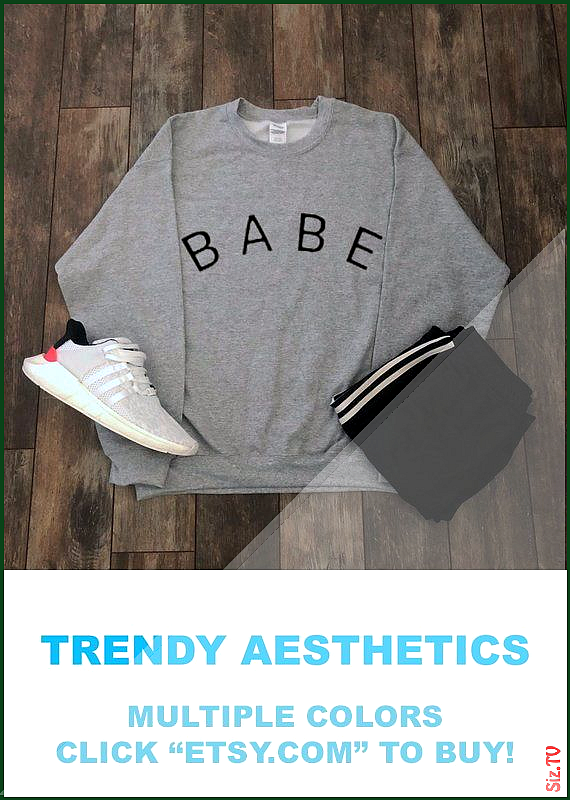 Babe Sweatshirt Aesthetic Clothing Baby Girlfriend Gift Streetwear Tumblr Clothing Tumblr Shirt Quo