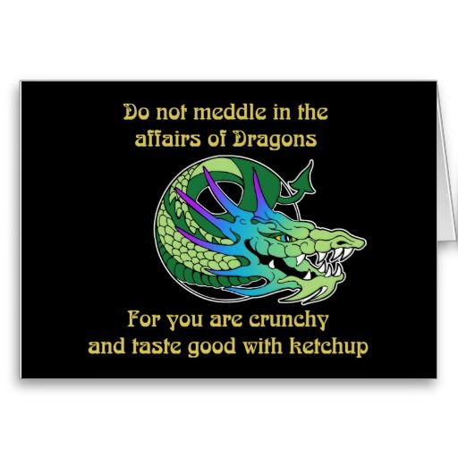 Do Not Meddle In The Affairs Of Dragons For You Are Crunchy And