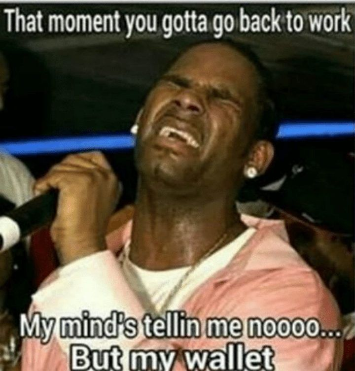 21 Funny Back To Work Memes Make That First Day Back Less Dreadful Work Jokes Funny Memes About Work Funny Memes About Life