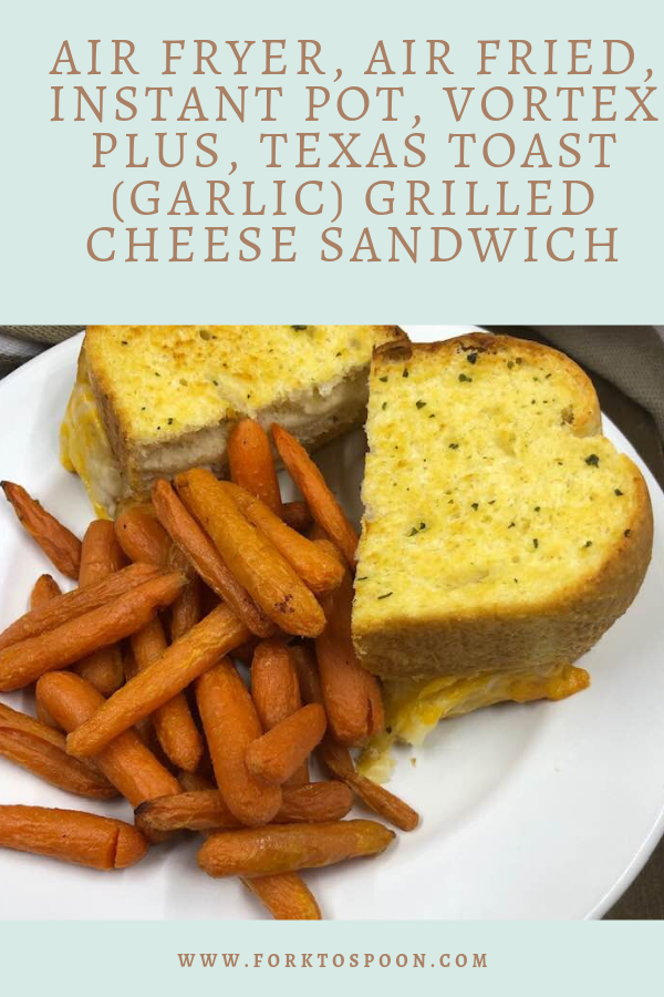 Air Fryer, Texas Toast (Garlic) Grilled Cheese Sandwich