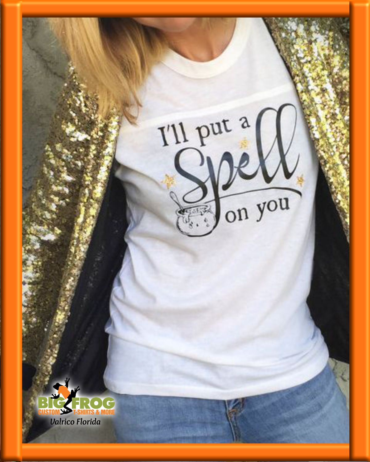 I put a spell on you custom shirt at big frog of valrico we make