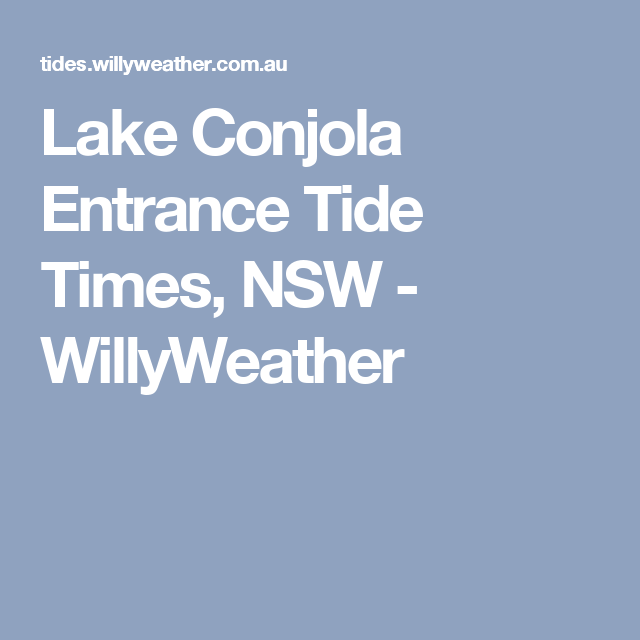 Lake Conjola Entrance Tide Times Nsw Willyweather Beach House