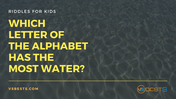 Best Riddles for Kids   Which letter of the alphabet has the most