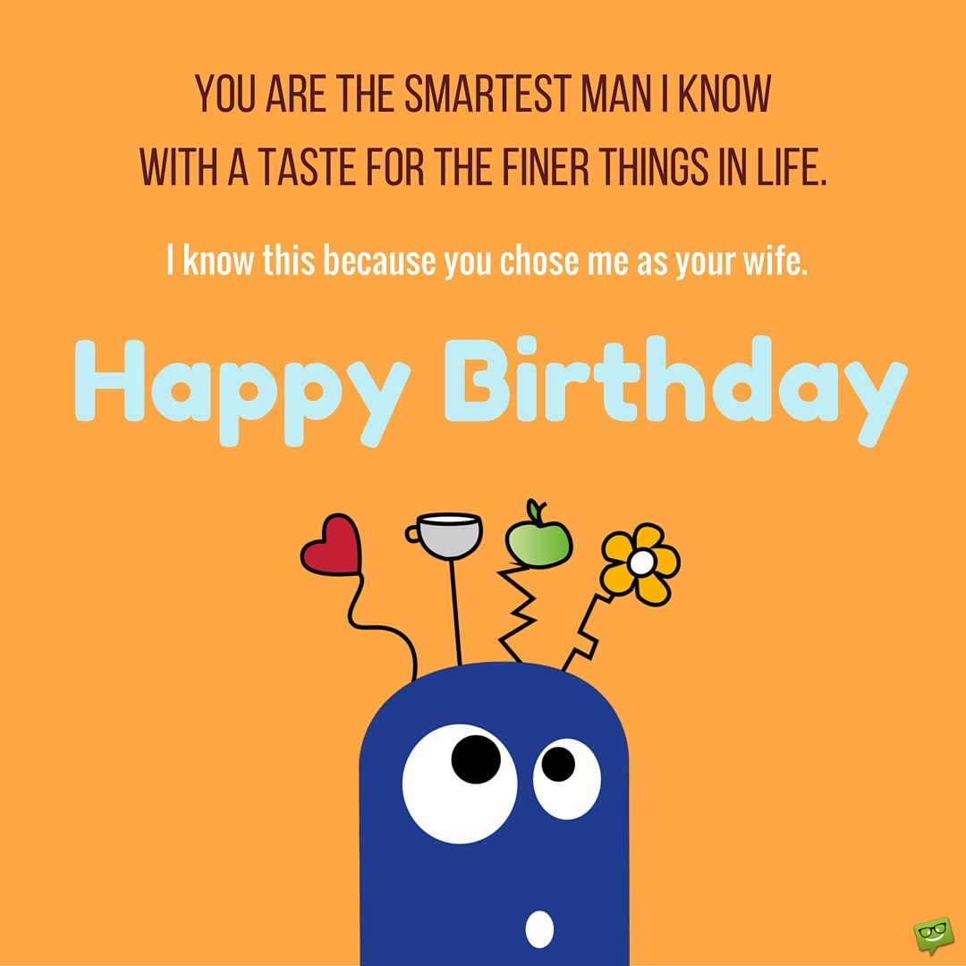 Funny Birthday Meme For Wife : Smart birthday wishes for your husband birthdays