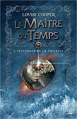 Le Maitre Du Temps L Integrale Louise Cooper Livres