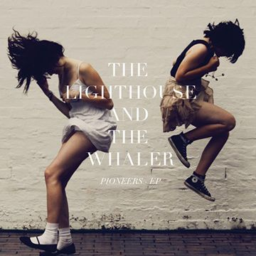 the lighthouse and the whaler - pioneers  EP
