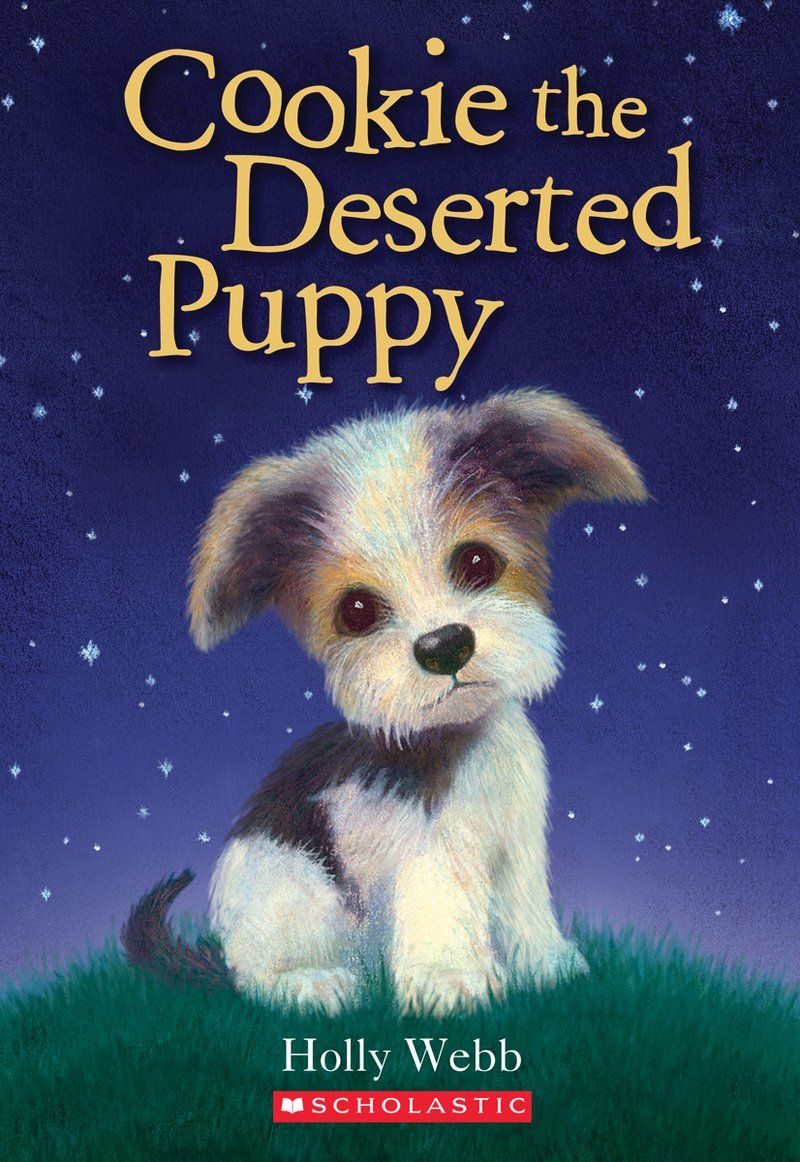 Book Cookie The Deserted Puppy From Scholastic Books These Early Chapter Books Featuring Puppies And Kittens In Heartw Puppies Animal Magazines Animal Stories